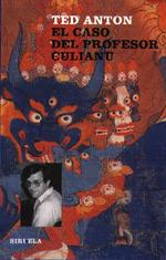 EL CASO DEL PROFESOR CULIANU, de Ted Anton 7501128