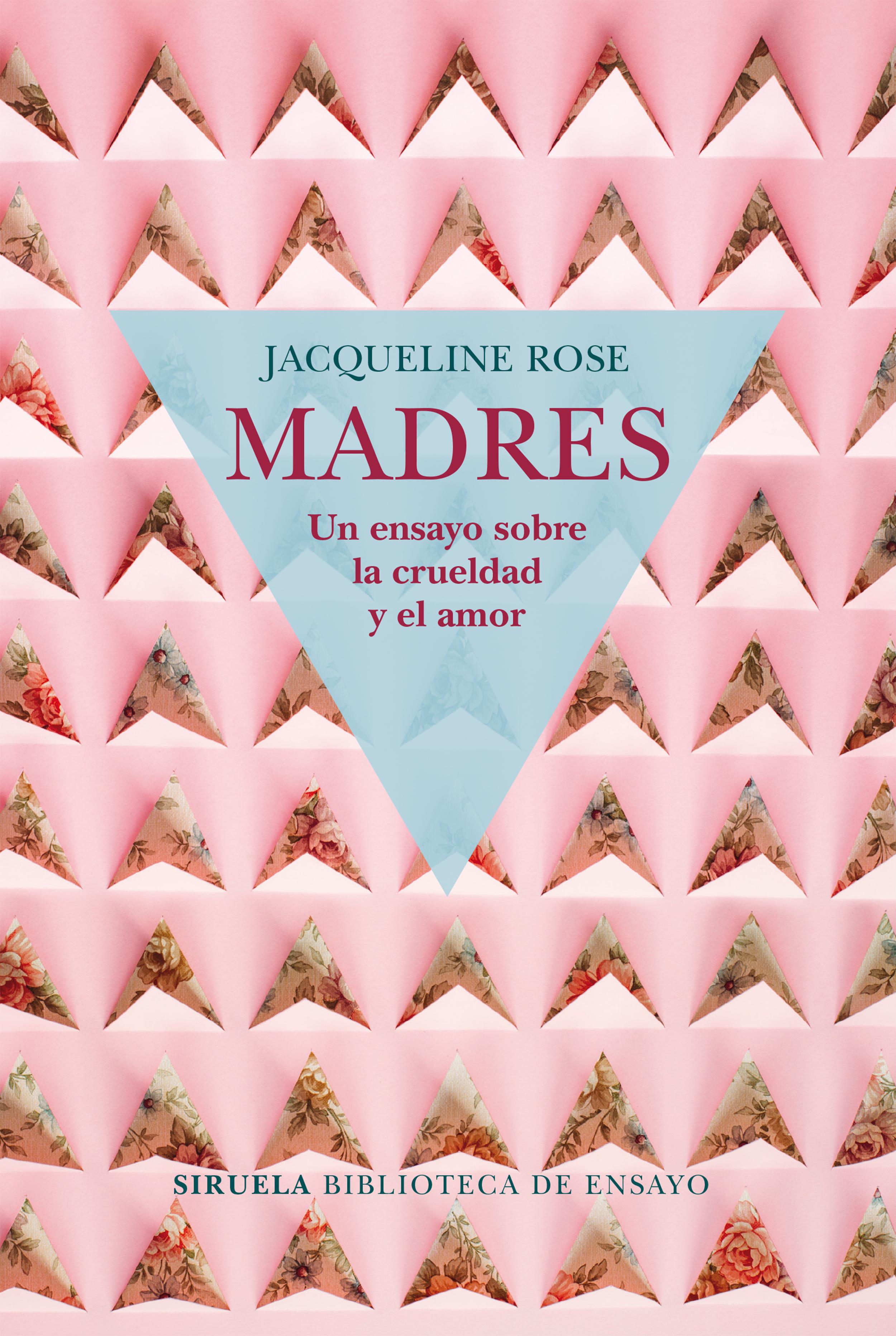 Madres, un ensayo sobre la crueldad y el amor