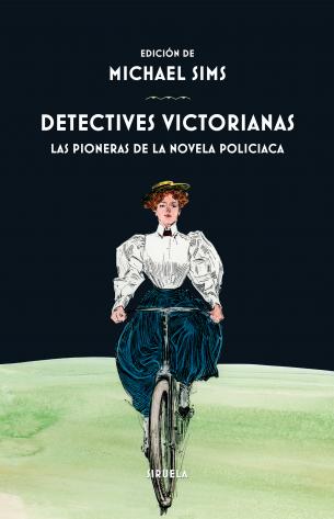 Detectives victorianas, edición de Michael Sims en Siruela