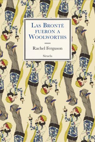 Las Brontë fueron a Woolsworths - Rachel Ferguson 9788417996048_L38_04_l
